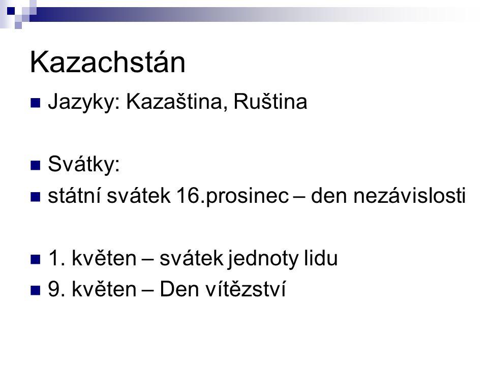 Kazachstán Jazyky: Kazaština, Ruština Svátky: