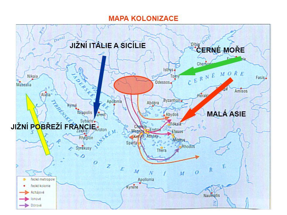 MAPA KOLONIZACE JIŽNÍ ITÁLIE A SICÍLIE ČERNÉ MOŘE MALÁ ASIE JIŽNÍ POBŘEŽÍ FRANCIE