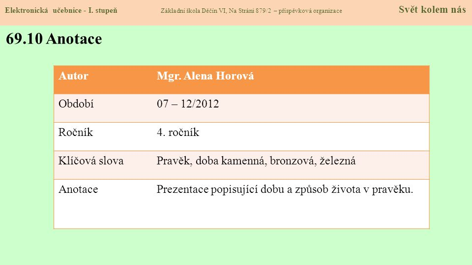 69.10 Anotace Autor Mgr. Alena Horová Období 07 – 12/2012 Ročník