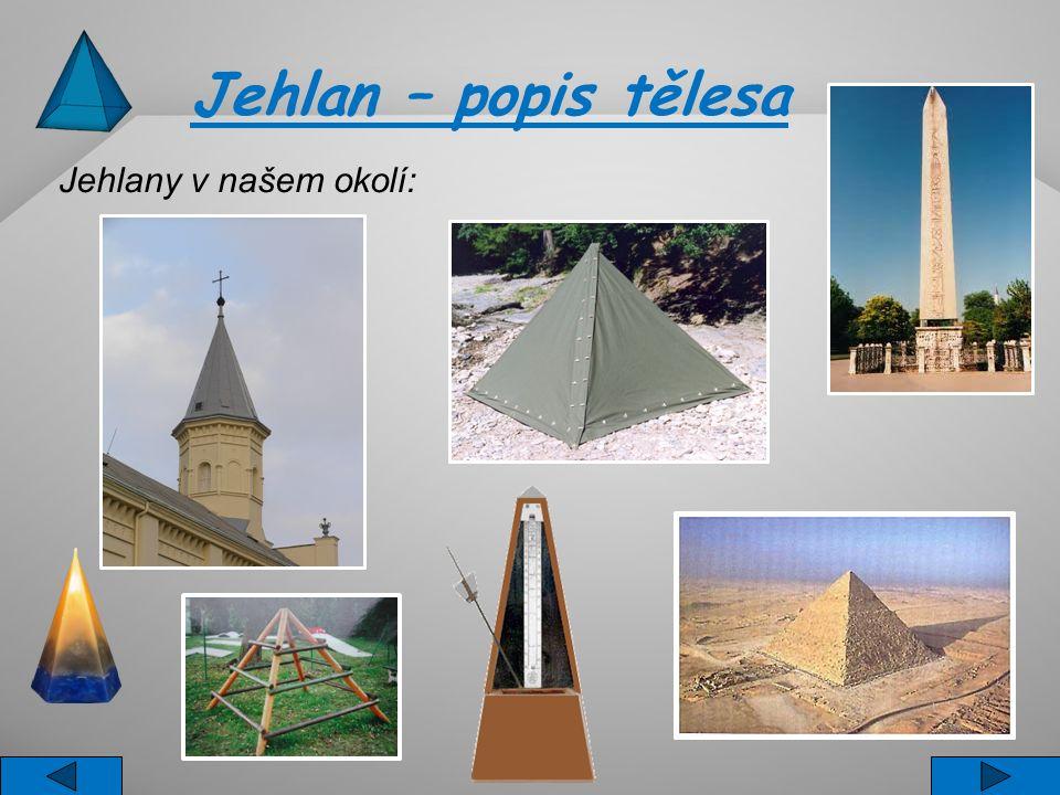 Jehlan – popis tělesa Jehlany v našem okolí:
