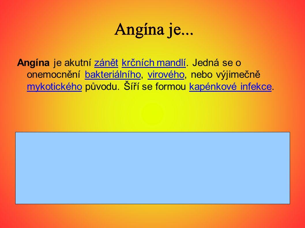 Angína je...