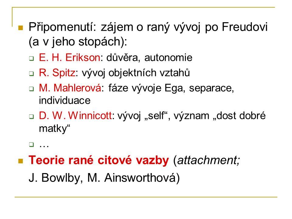 Připomenutí: zájem o raný vývoj po Freudovi (a v jeho stopách):