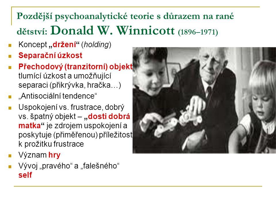 Pozdější psychoanalytické teorie s důrazem na rané dětství: Donald W