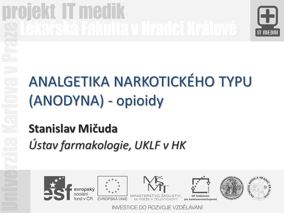ANALGETIKA NARKOTICKÉHO TYPU (ANODYNA) - opioidy