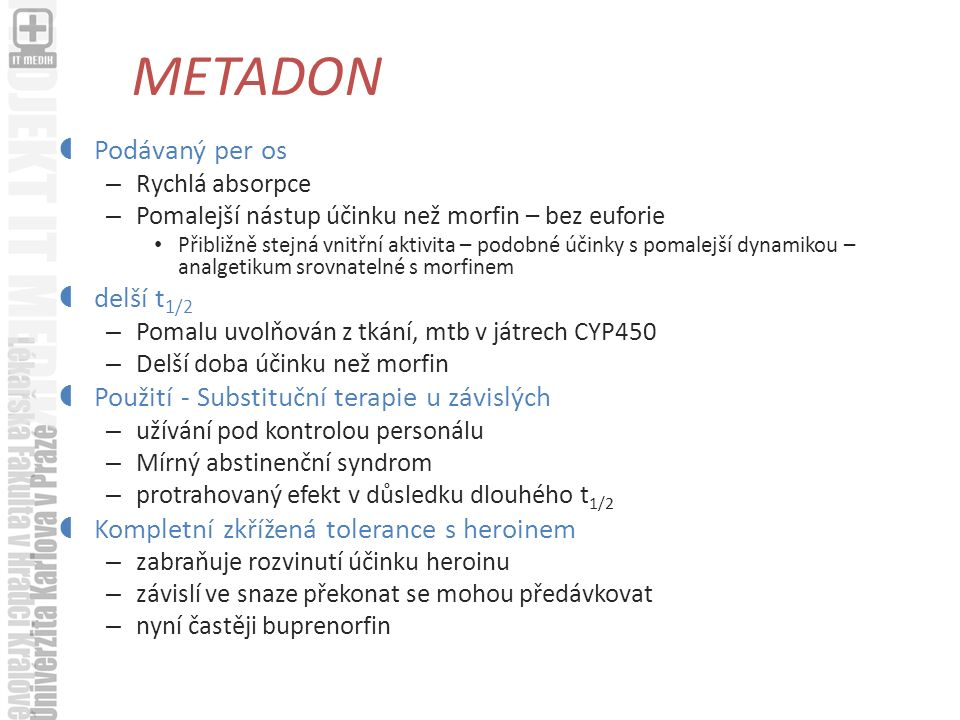 METADON Podávaný per os delší t1/2
