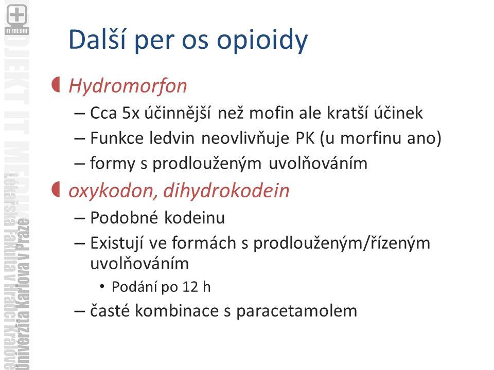 Další per os opioidy Hydromorfon oxykodon, dihydrokodein