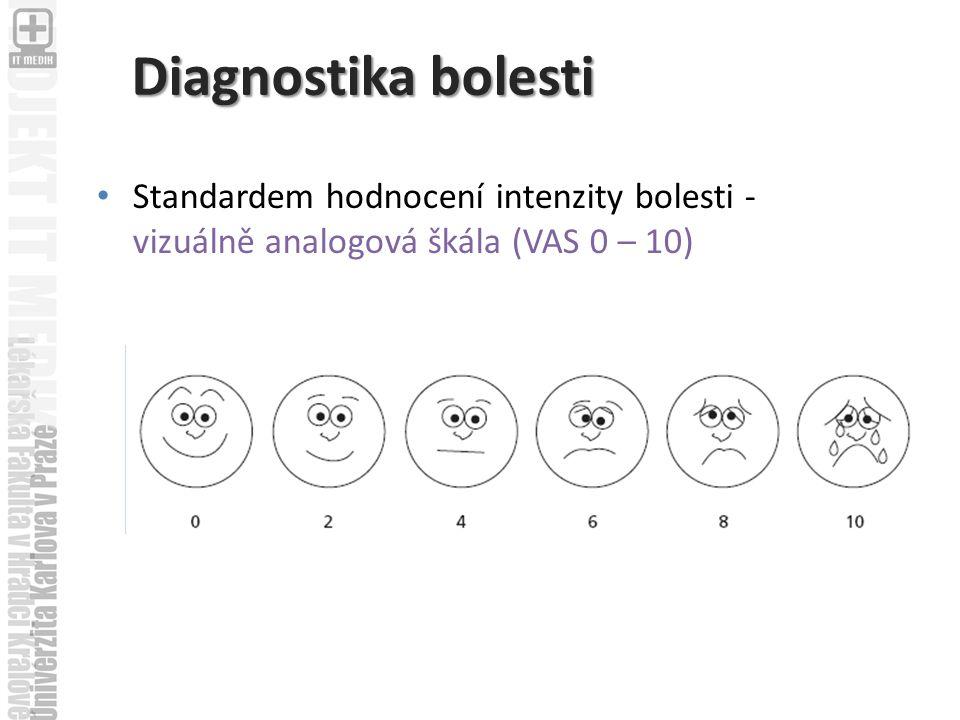 Diagnostika bolesti Standardem hodnocení intenzity bolesti - vizuálně analogová škála (VAS 0 – 10)