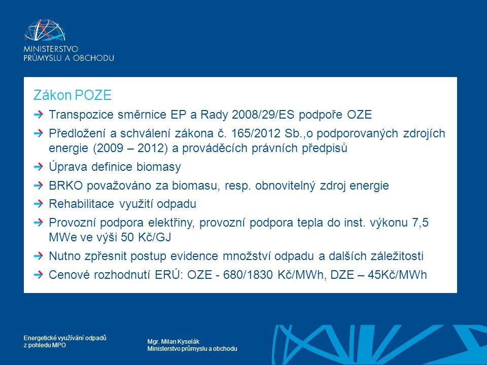 Zákon POZE Transpozice směrnice EP a Rady 2008/29/ES podpoře OZE