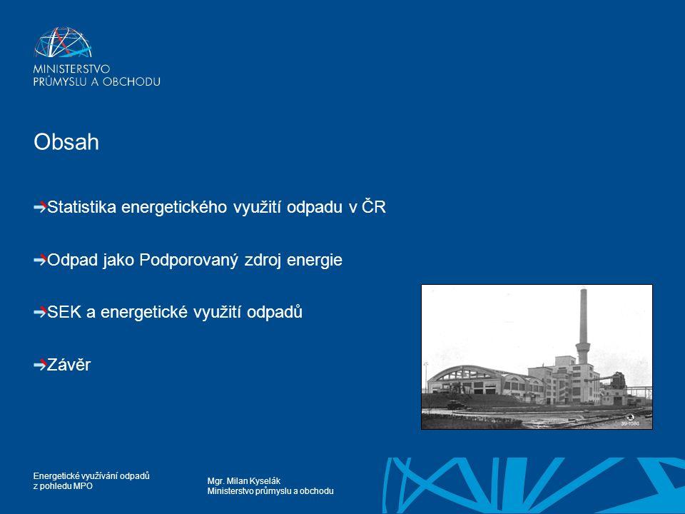 Obsah Statistika energetického využití odpadu v ČR