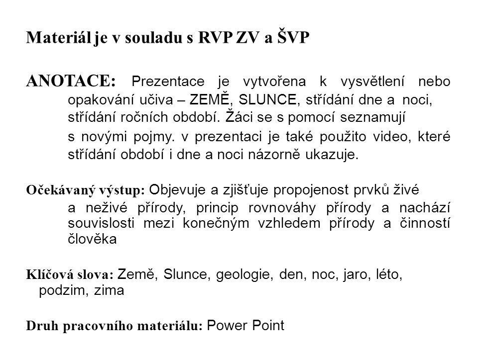Materiál je v souladu s RVP ZV a ŠVP