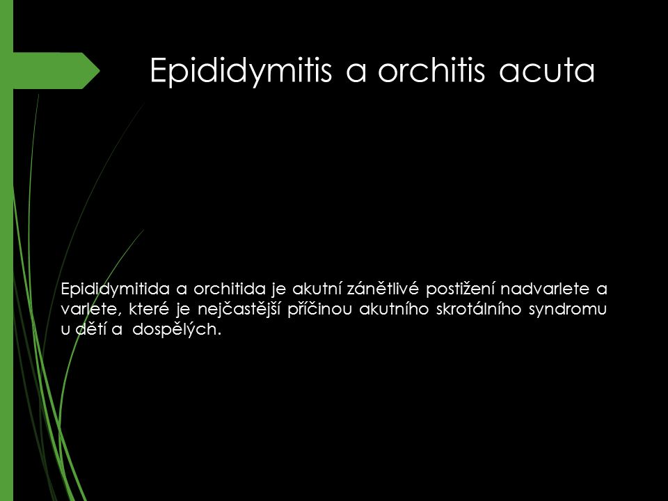 Epididymitis a orchitis acuta