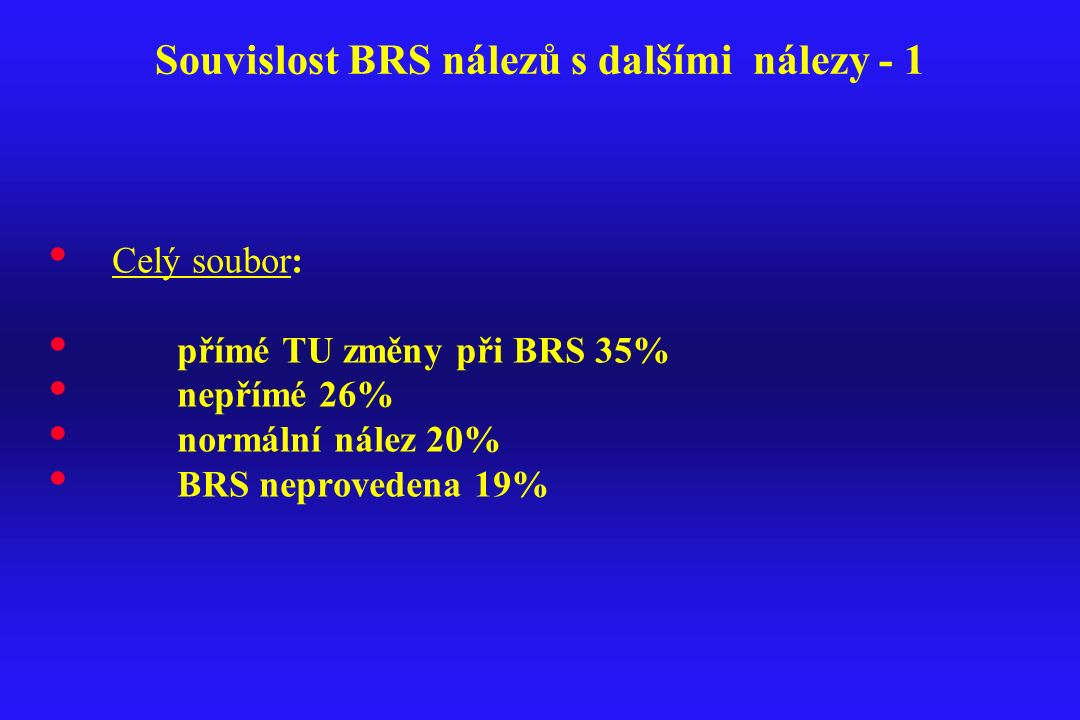 Souvislost BRS nálezů s dalšími nálezy - 1