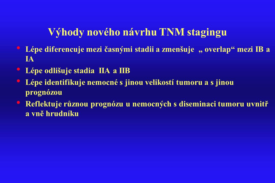 Výhody nového návrhu TNM stagingu