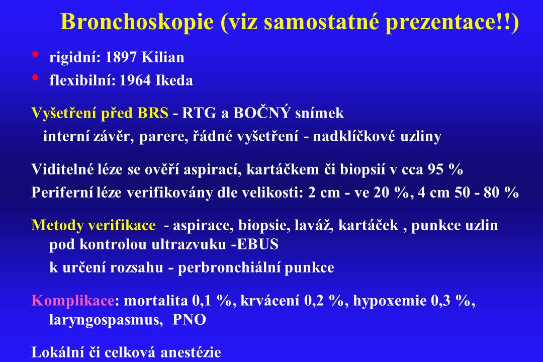 Bronchoskopie (viz samostatné prezentace!!)