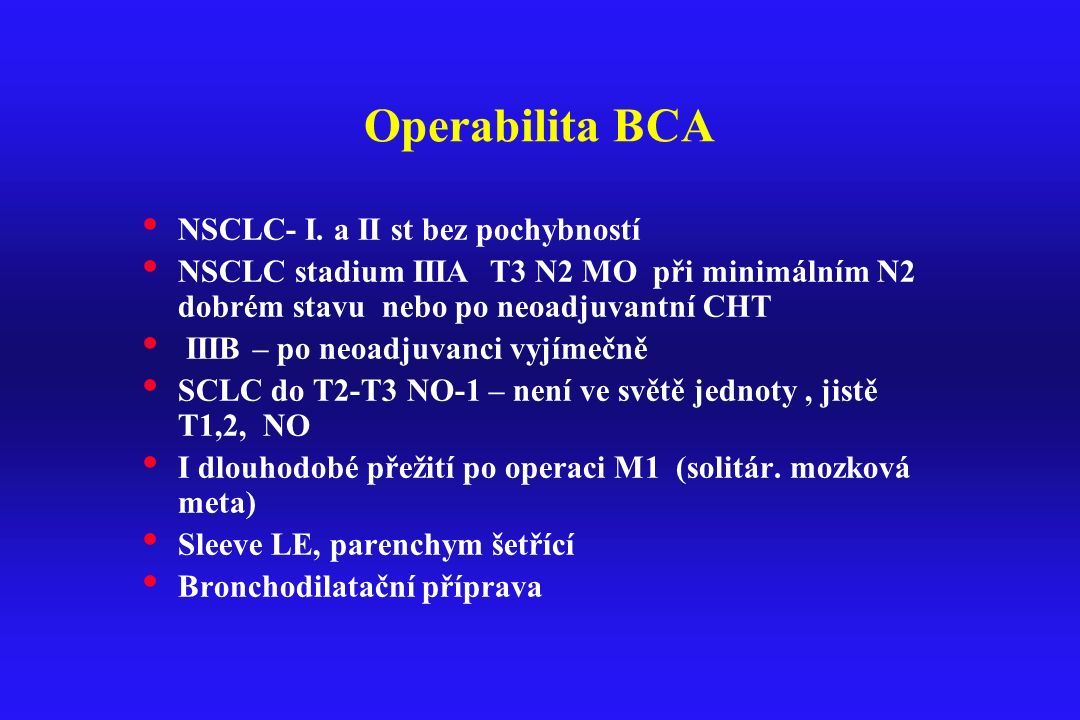 Operabilita BCA NSCLC- I. a II st bez pochybností