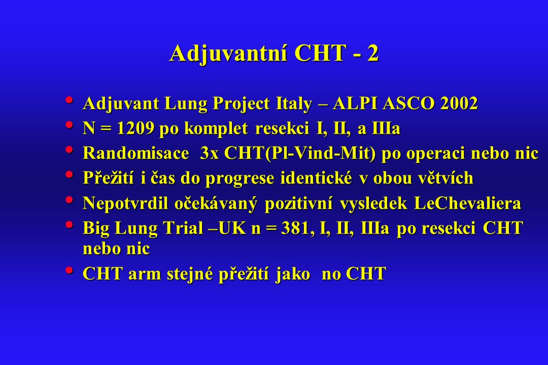 Adjuvantní CHT - 2 Adjuvant Lung Project Italy – ALPI ASCO 2002