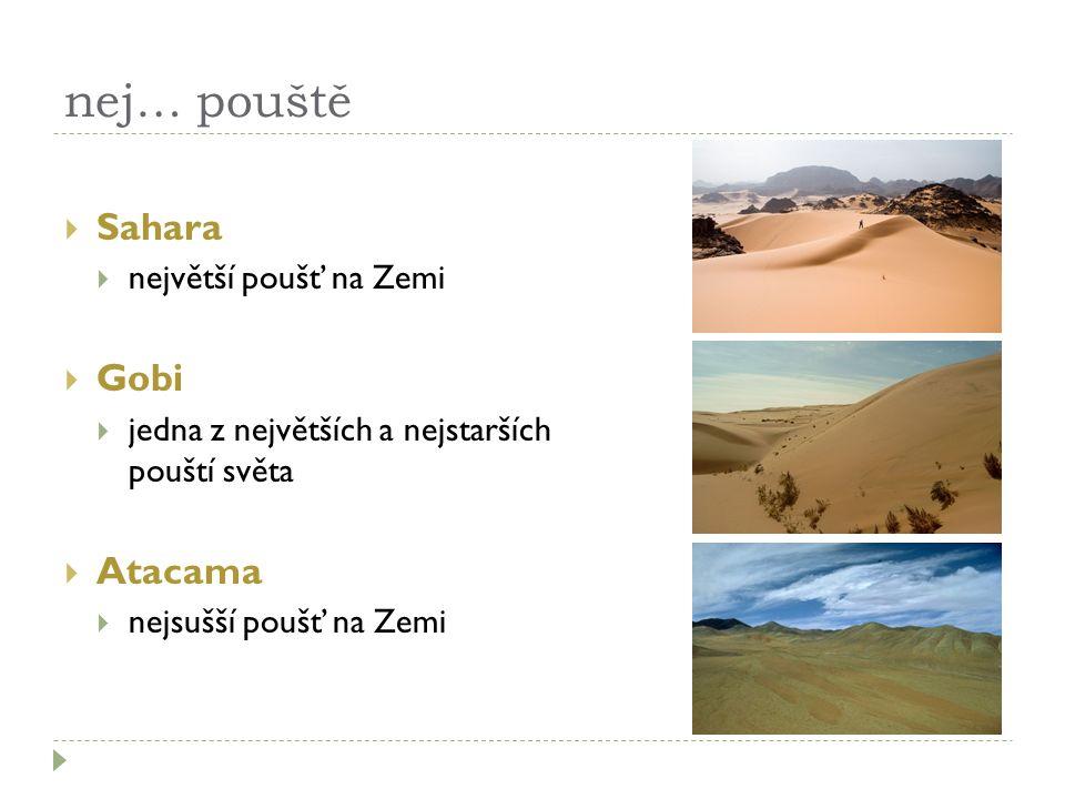 nej… pouště Sahara Gobi Atacama největší poušť na Zemi
