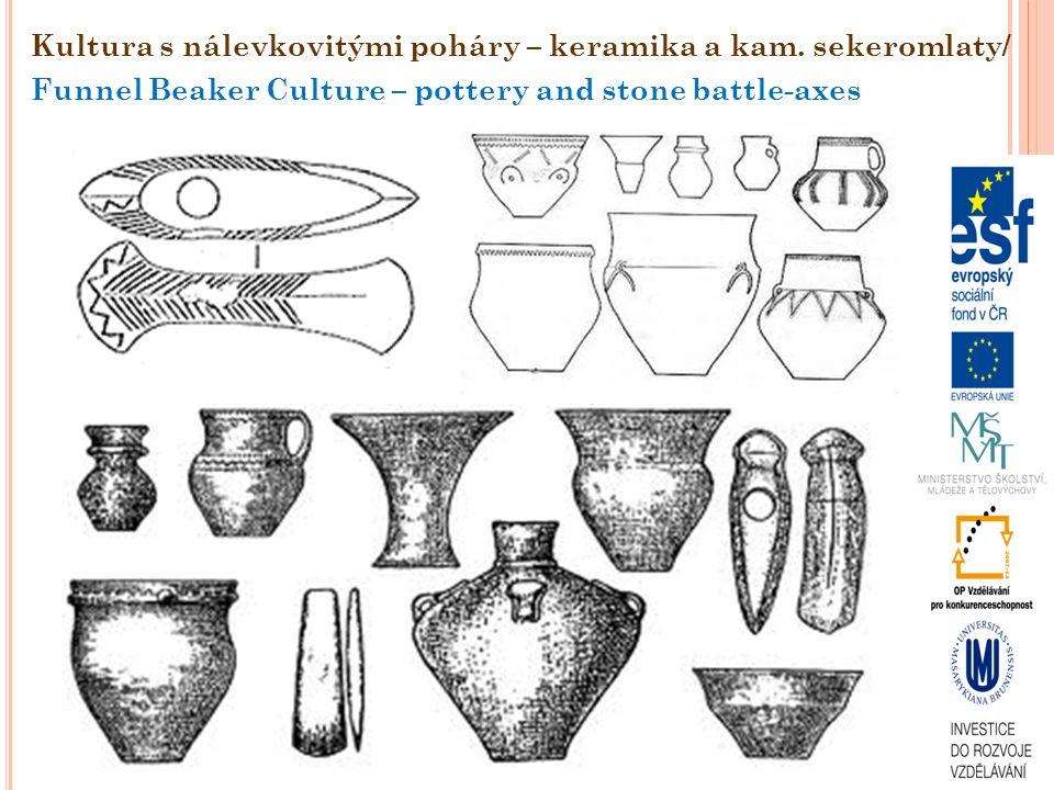 Kultura s nálevkovitými poháry – keramika a kam. sekeromlaty/