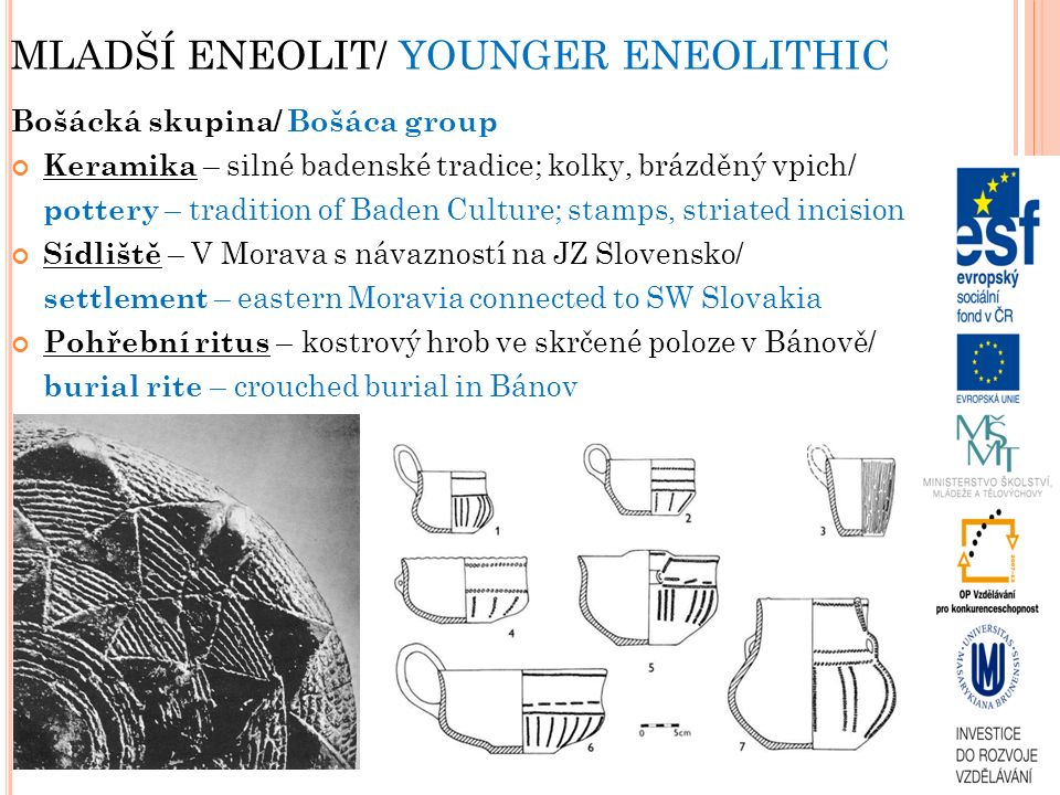 MLADŠÍ ENEOLIT/ YOUNGER ENEOLITHIC