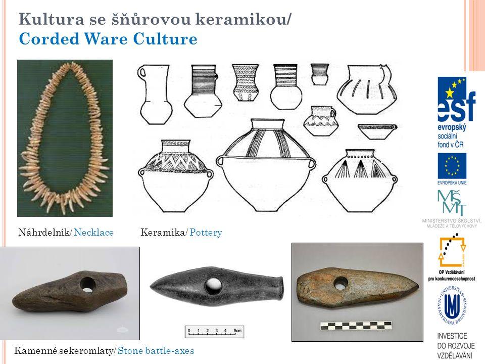 Kultura se šňůrovou keramikou/ Corded Ware Culture