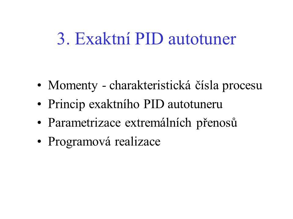 3. Exaktní PID autotuner Momenty - charakteristická čísla procesu