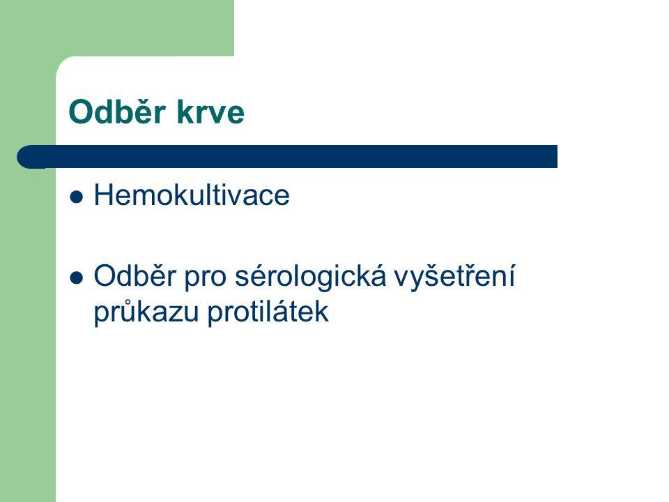 Odběr krve Hemokultivace