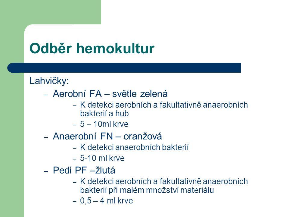 Odběr hemokultur Lahvičky: Aerobní FA – světle zelená