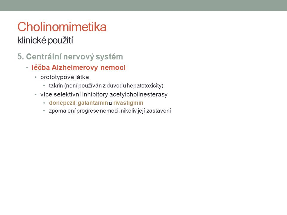 Cholinomimetika klinické použití