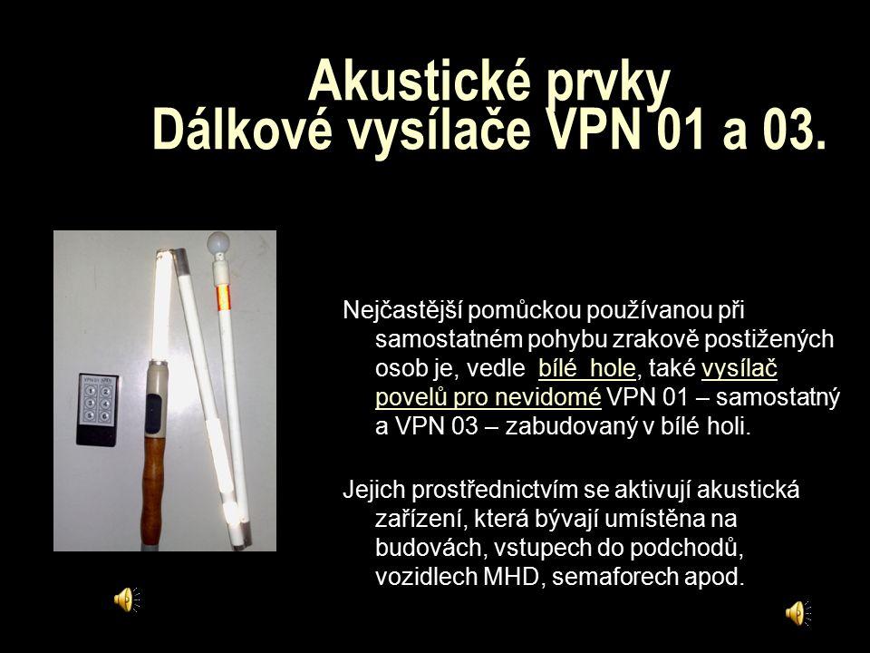 Akustické prvky Dálkové vysílače VPN 01 a 03.