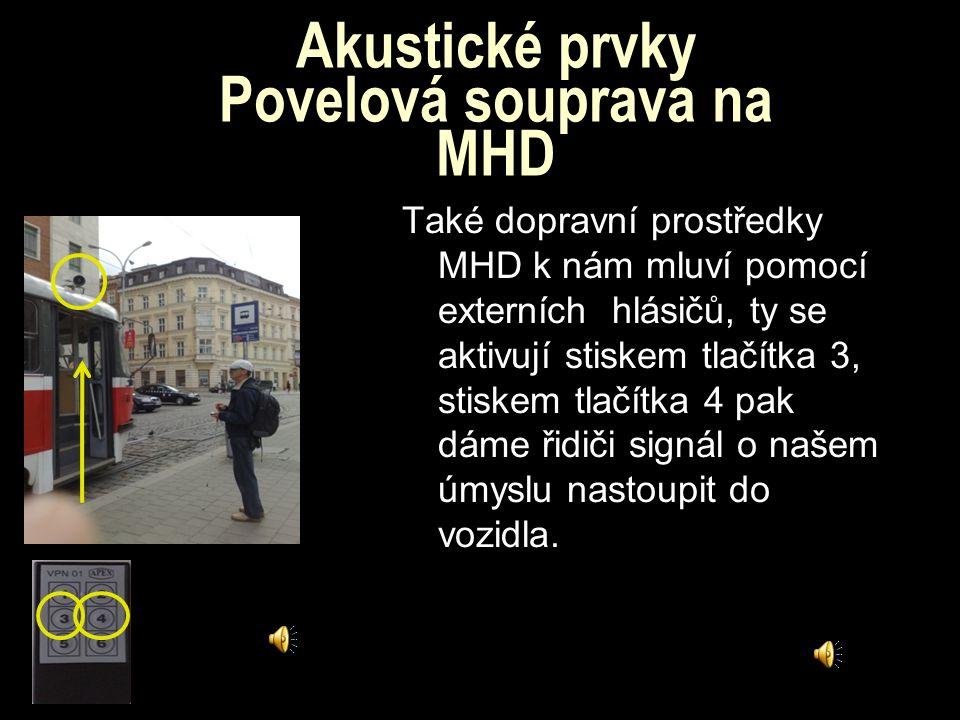 Akustické prvky Povelová souprava na MHD