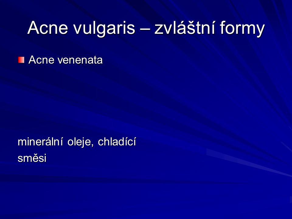 Acne vulgaris – zvláštní formy