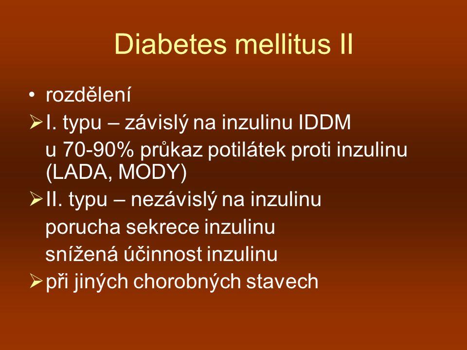 Diabetes mellitus II rozdělení I. typu – závislý na inzulinu IDDM