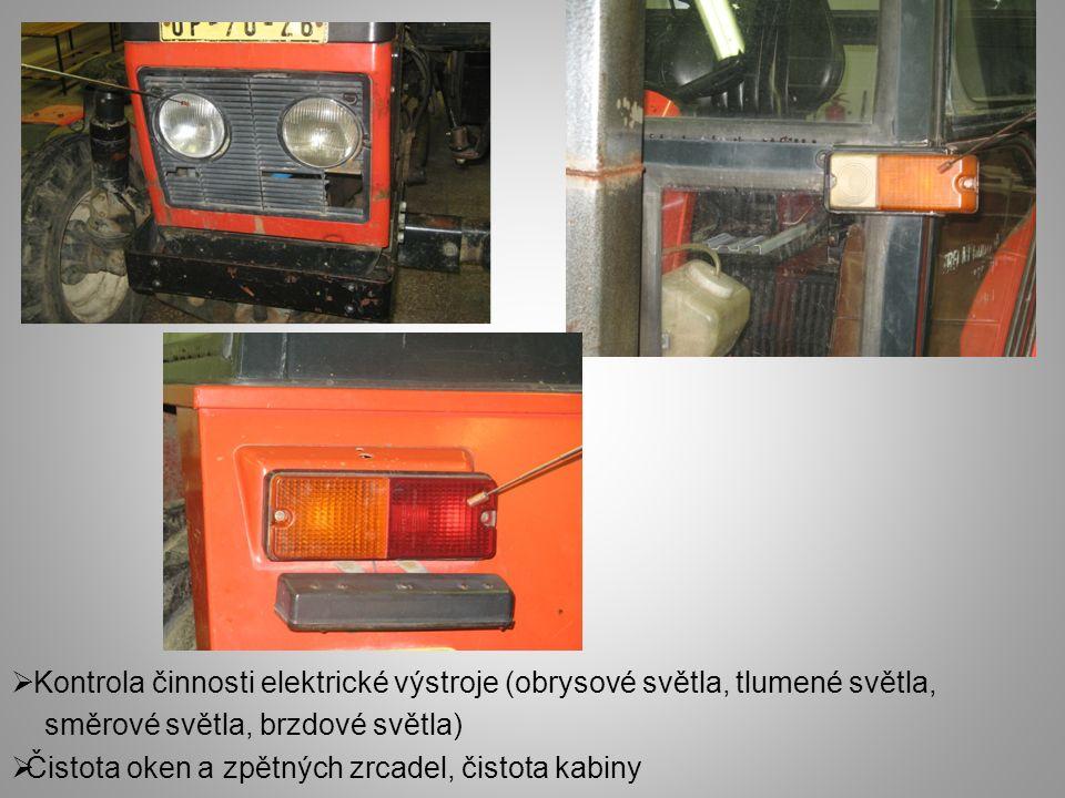 Kontrola činnosti elektrické výstroje (obrysové světla, tlumené světla,