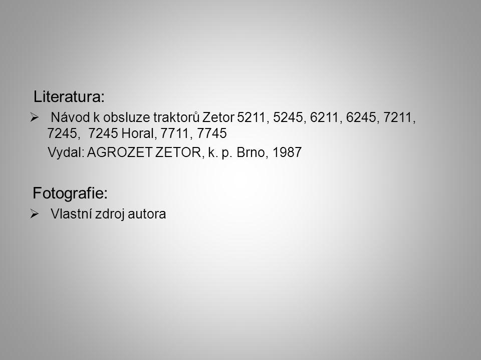 Literatura: Návod k obsluze traktorů Zetor 5211, 5245, 6211, 6245, 7211, 7245, 7245 Horal, 7711, 7745.