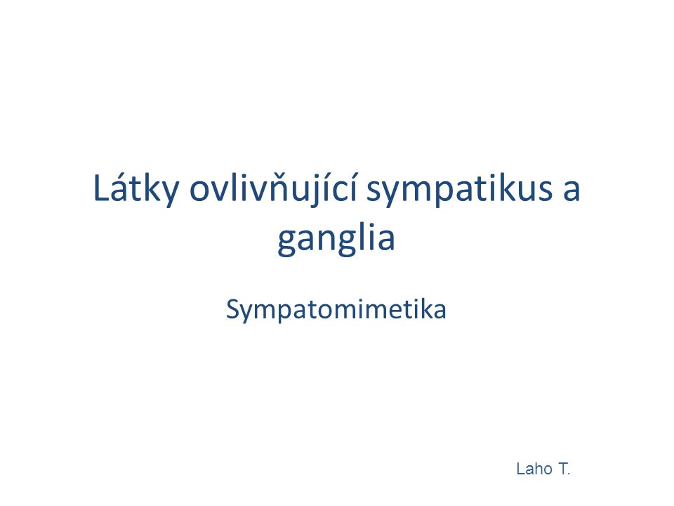 Látky ovlivňující sympatikus a ganglia