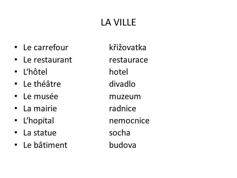 LA VILLE Le carrefour křižovatka Le restaurant restaurace