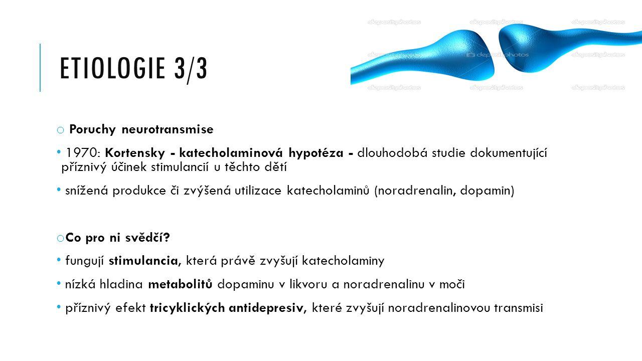 Etiologie 3/3 Poruchy neurotransmise