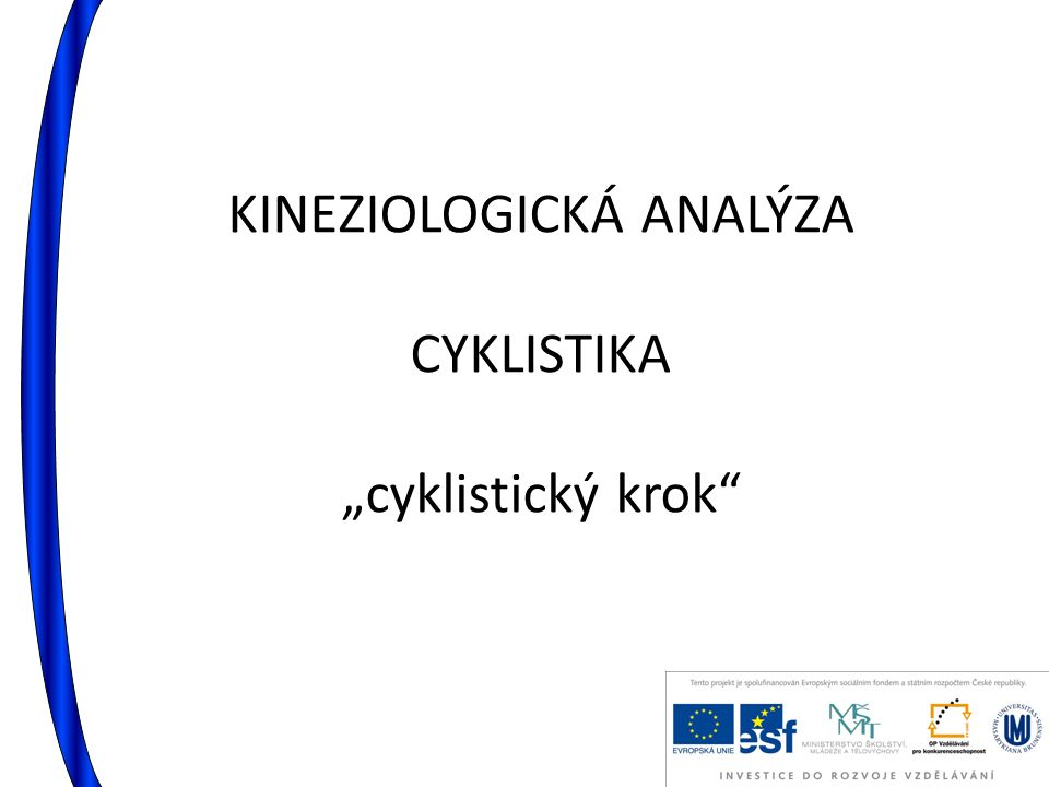 "KINEZIOLOGICKÁ ANALÝZA CYKLISTIKA ""cyklistický krok"