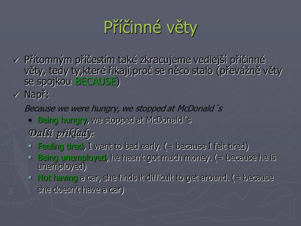 Příčinné věty Další příklady: