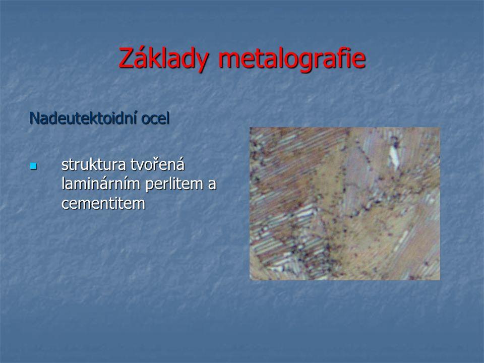 Základy metalografie Nadeutektoidní ocel