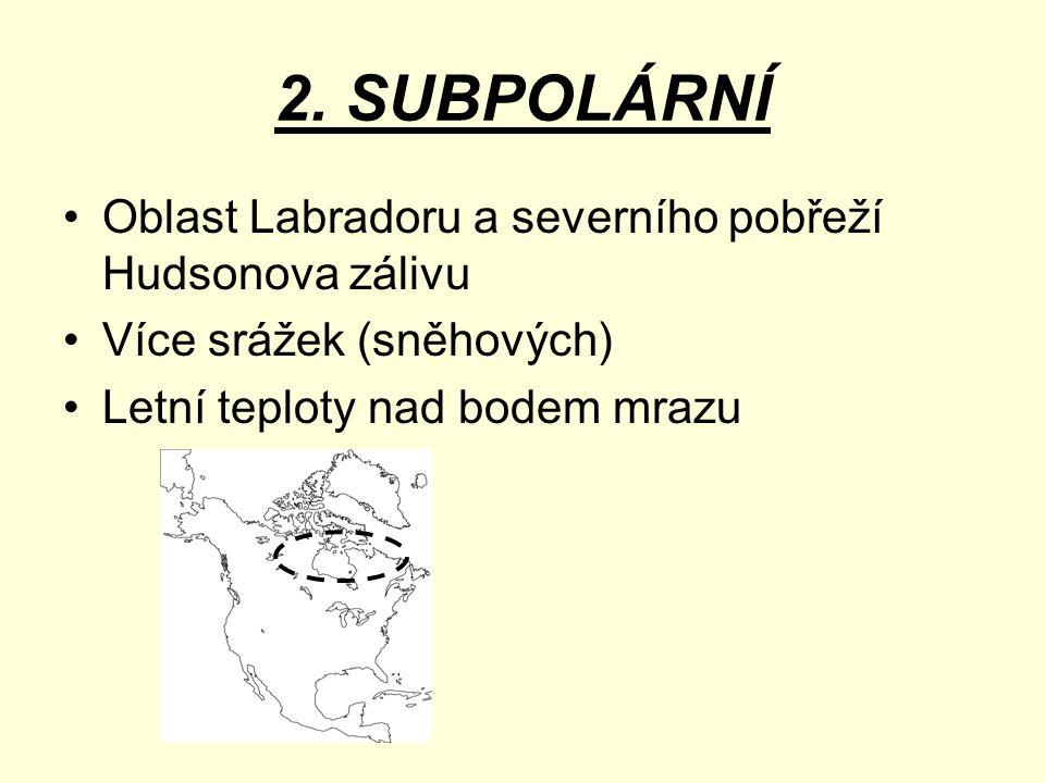 2. SUBPOLÁRNÍ Oblast Labradoru a severního pobřeží Hudsonova zálivu