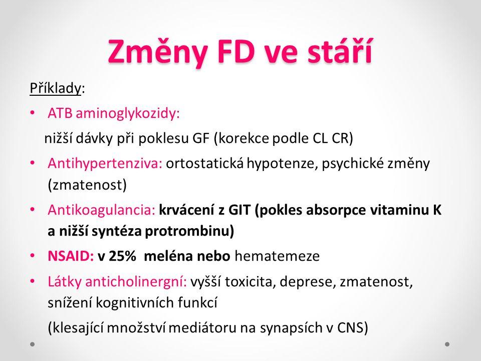 Změny FD ve stáří Příklady: ATB aminoglykozidy: