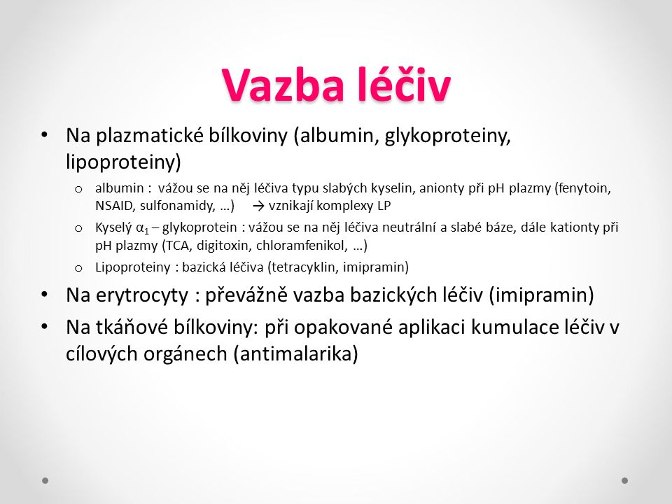 Vazba léčiv Na plazmatické bílkoviny (albumin, glykoproteiny, lipoproteiny)