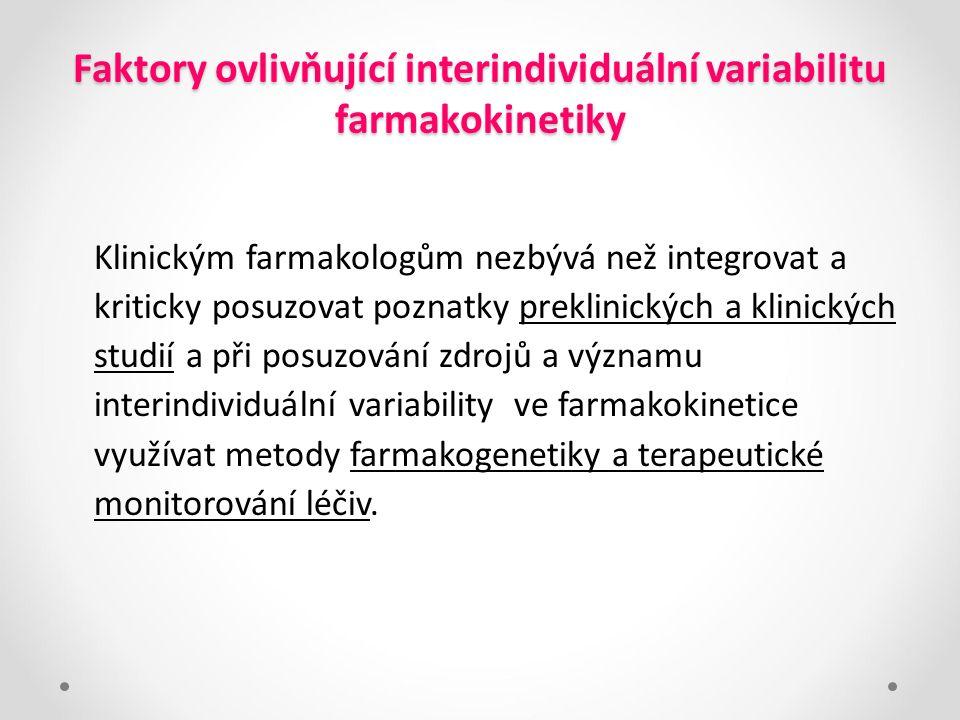 Faktory ovlivňující interindividuální variabilitu farmakokinetiky