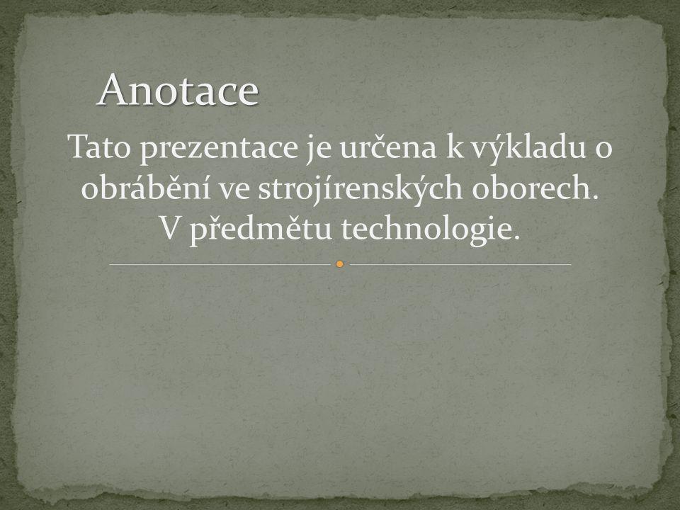 V předmětu technologie.