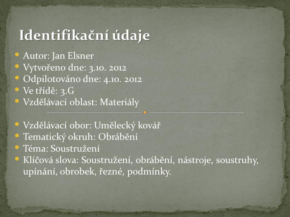Identifikační údaje Autor: Jan Elsner Vytvořeno dne: 3.10. 2012