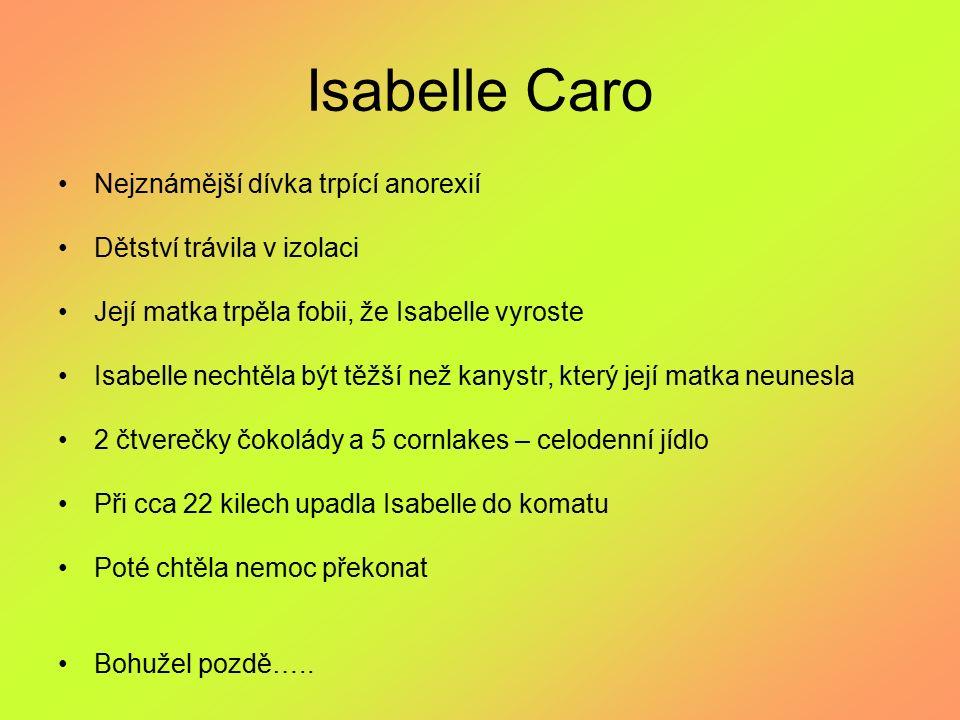 Isabelle Caro Nejznámější dívka trpící anorexií