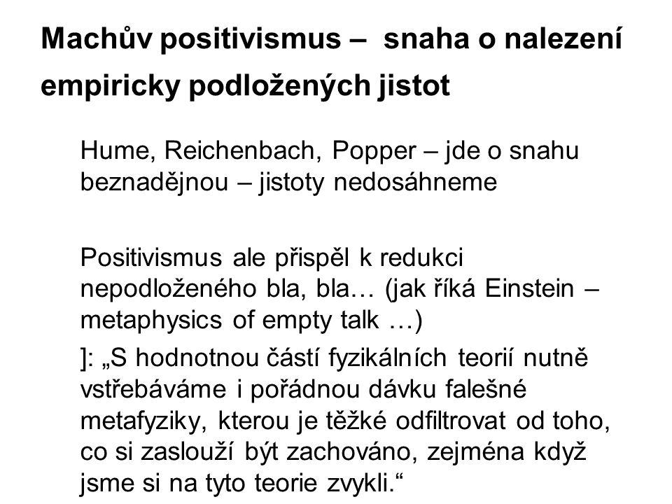 Machův positivismus – snaha o nalezení empiricky podložených jistot