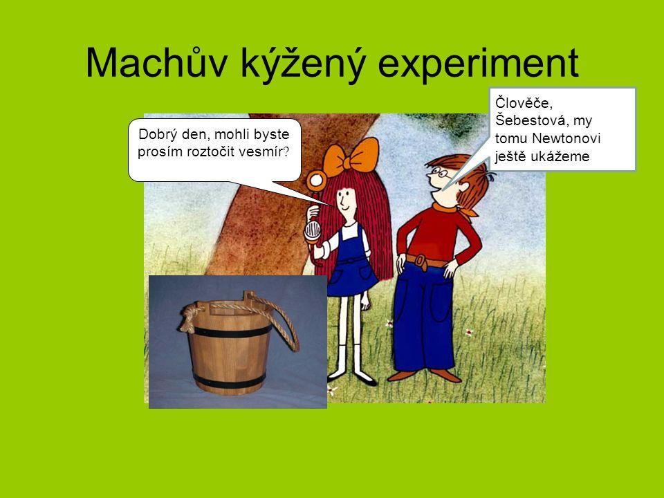 Machův kýžený experiment