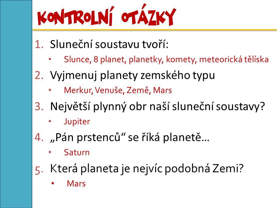 Sluneční soustavu tvoří: Vyjmenuj planety zemského typu